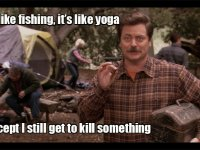 Fishing Is Like Yoga