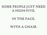 Some People Just Need A High Five